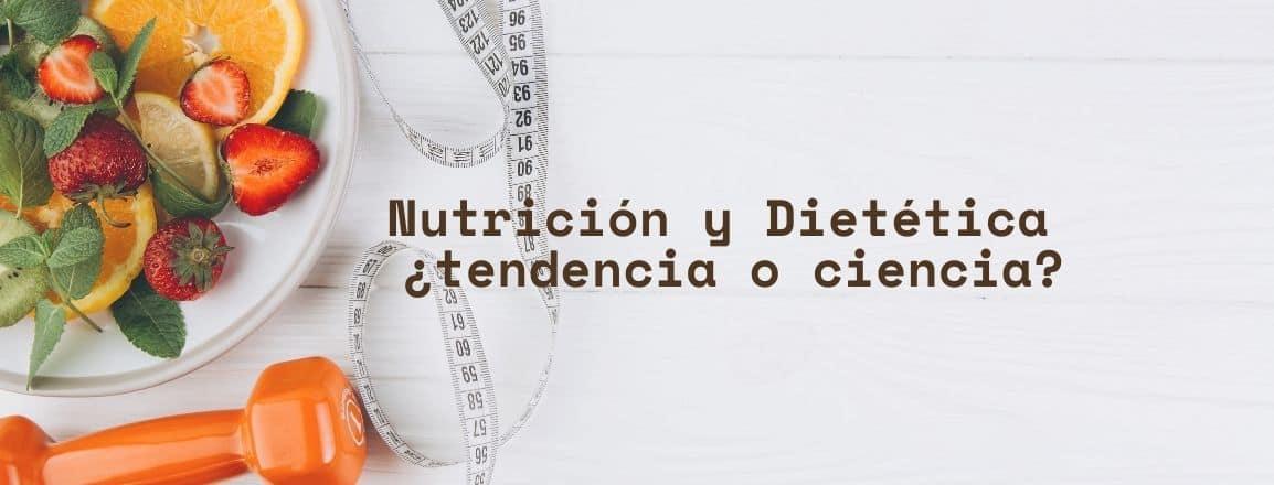 nutricion y dietetica tendencia o ciencia